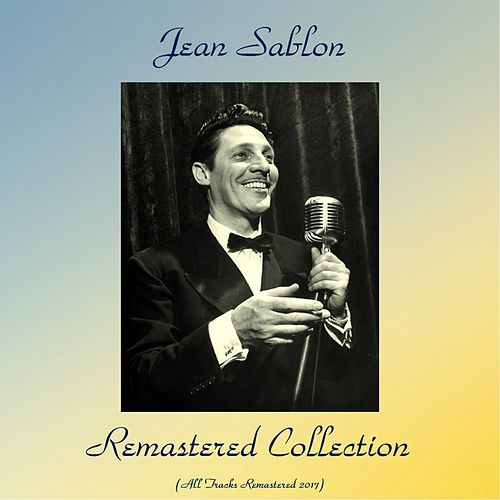 Remastered collection (All tracks remastered 2017) von Jean Sablon