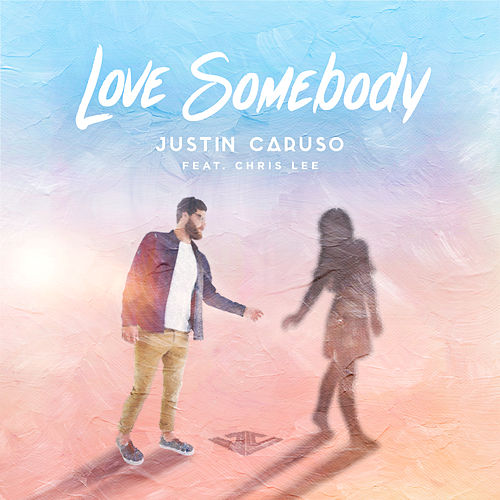 Love Somebody de Justin Caruso