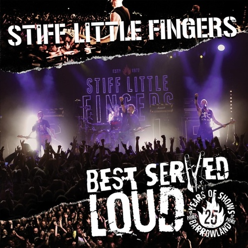 Best Served Loud (Live at Barrowland) von Stiff Little Fingers