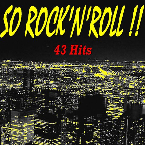 So Rock'n'roll !! (43 Hits) by Various Artists