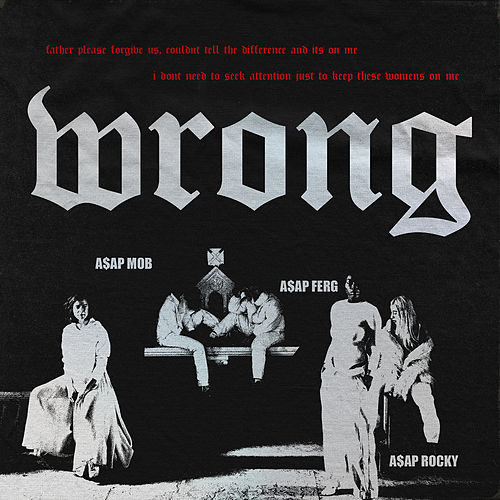Wrong by A$AP Mob