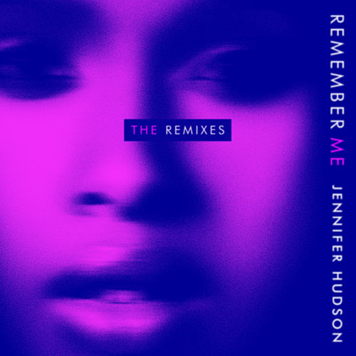 Remember Me (The Remixes) by Jennifer Hudson