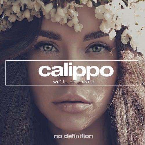 We'll Be Heard von Calippo