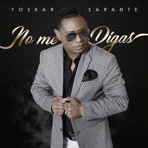 No Me Digas de Yoskar 'El Prabu' Sarante