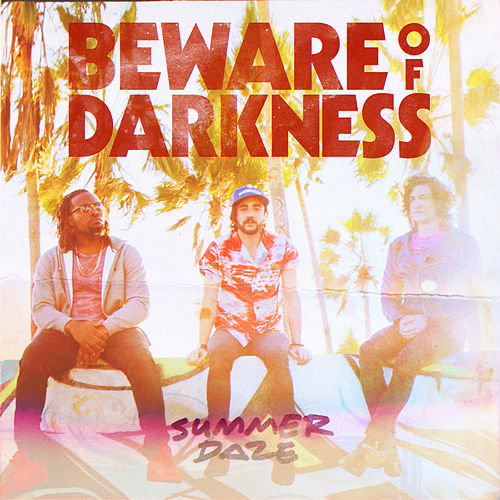 Summer Daze (Lovers Edit) by Beware Of Darkness