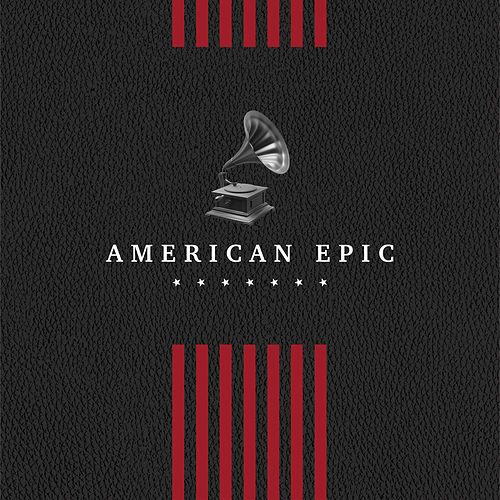 American Epic: The Collection de Various Artists