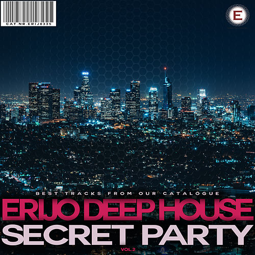 ERIJO Deep House Secret Party, Vol. 2 by Various Artists