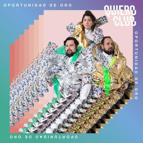 Oportunidad de Oro (Sencillo) de Quiero Club