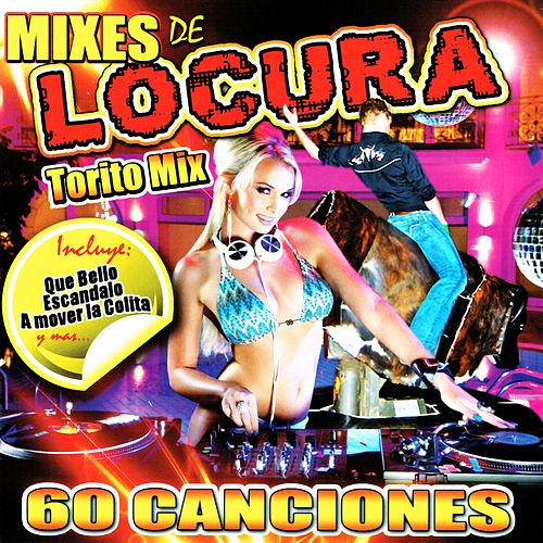 Mixes de Locura 'Torito Mix' (60 Canciones) de Various Artists