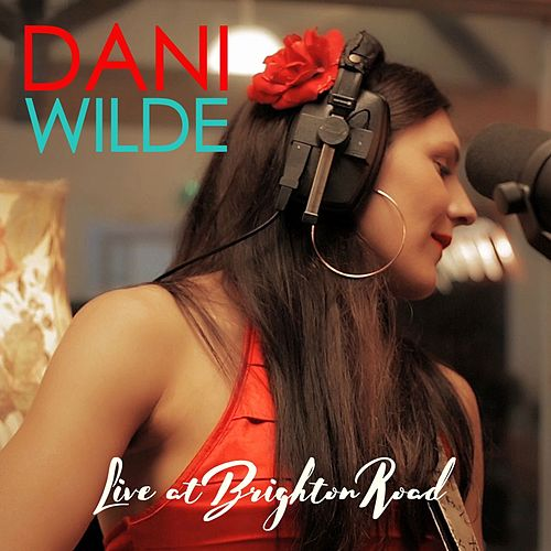 Live at Brighton Road by Dani Wilde