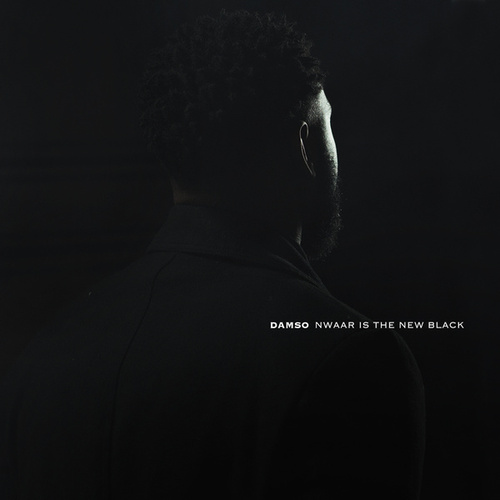 Nwaar Is The New Black by Damso