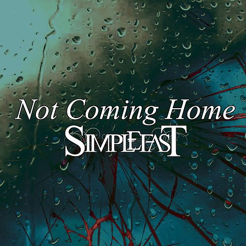Not Coming Home by Simplefast