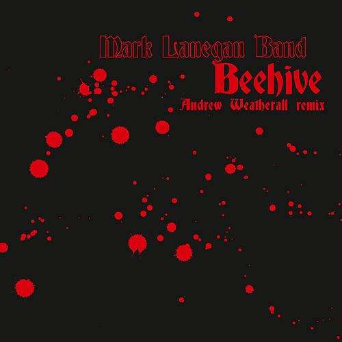 Beehive (Andrew Weatherall Remix) by Mark Lanegan