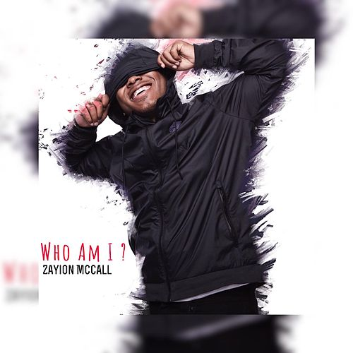 Who Am I ? by Zayion McCall