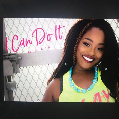 I Can Do It by Mia Aja