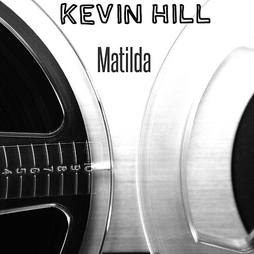 Matilda by Kevin Hill