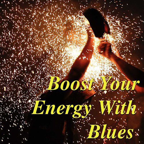 Boost Your Energy With Blues de Various Artists