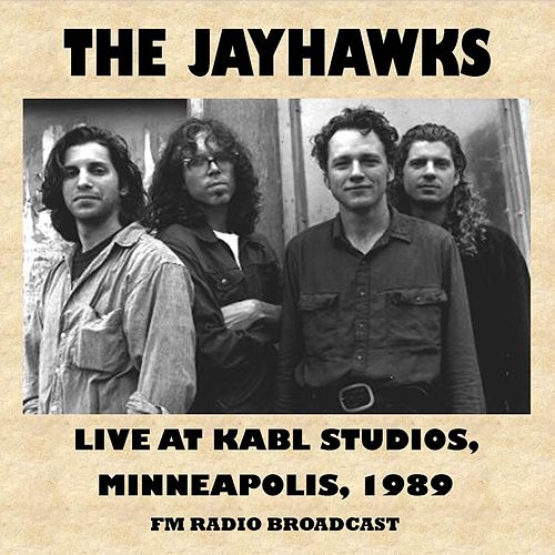 Live at Kabl Radio Studios, Minneapolis, 1989 (Fm Radio Broadcast) by The Jayhawks