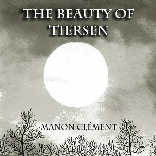 The Beauty of Tiersen (Piano Solo) de Manon Clément