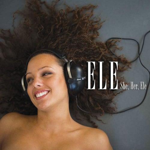 She, Her, Ele von Ele