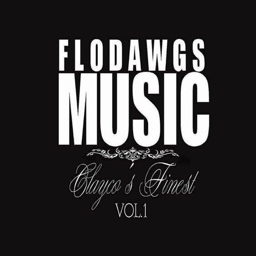Clayco's Finest Vol.1 by Flo Dawgs