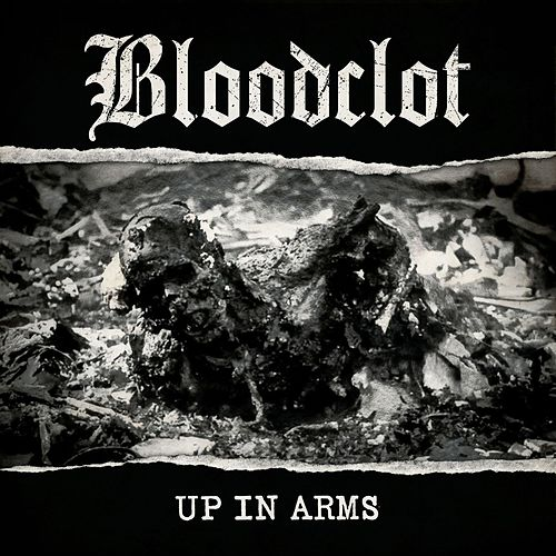 Up in Arms by Bloodclot!