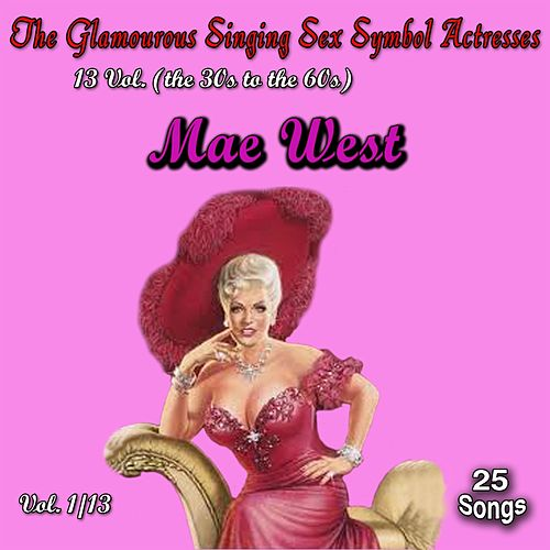 Glamourous Sex Symbols of the Screen, Vol. 1 (25 Songs) de Mae West