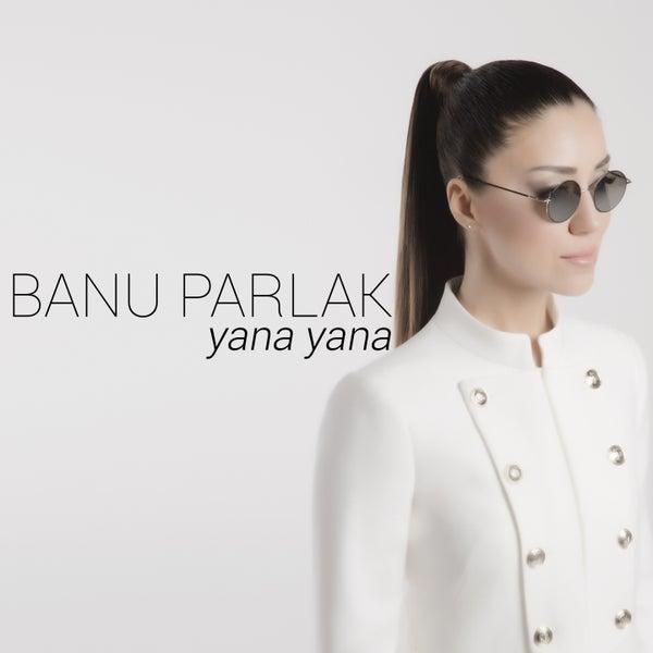 Yana Yana By Banu Parlak
