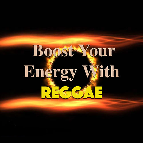 Boost Your Energy With Reggae von Various Artists