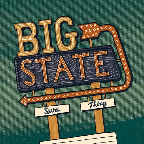 Sure Thing by Big State