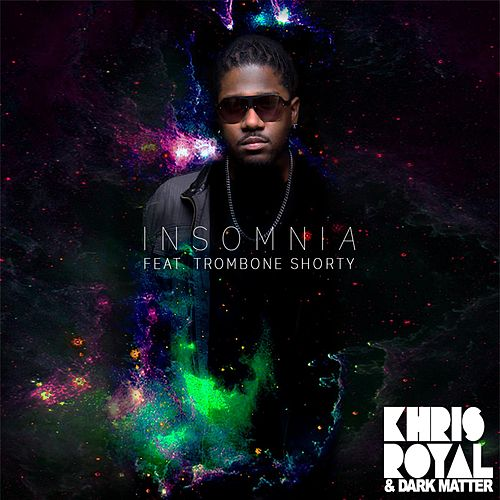 Insomnia (feat. Trombone Shorty) de Khris Royal