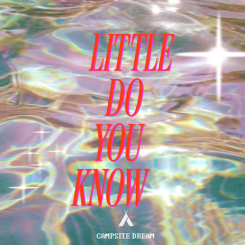 Little Do You Know van Campsite Dream