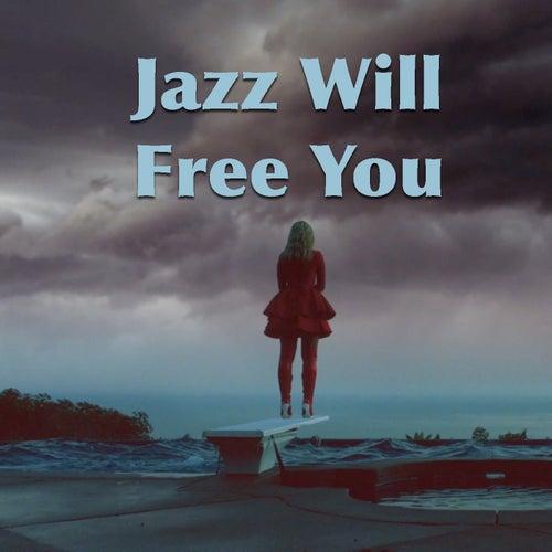 Jazz Will Free You de Various Artists
