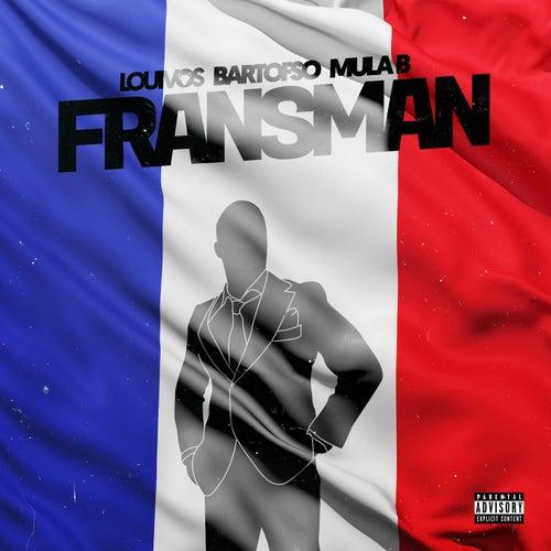 Fransman (feat. Bartofso & Mula B) de LouiVos