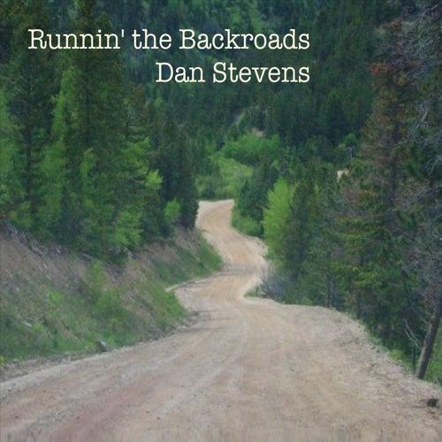 Runnin' the Backroards by Dan Stevens