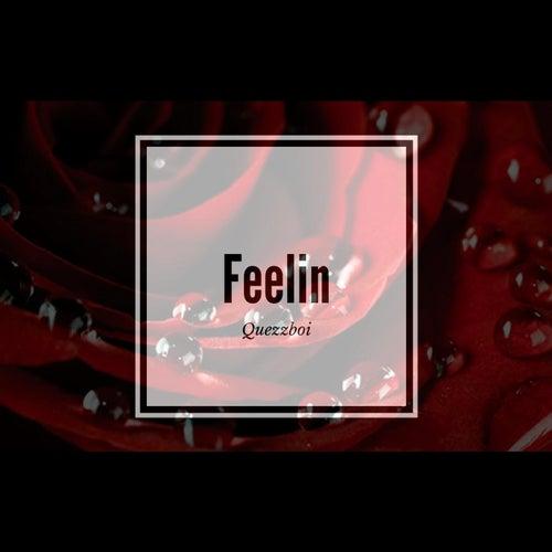 Feelin' by Quezzboi