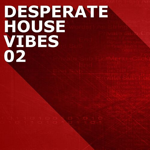 Desperate House Vibes, Vol. 2 de Various Artists