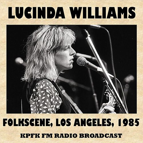 Live at Folkscene, Los Angeles, 1985 (Fm Radio Broadcast) von Lucinda Williams