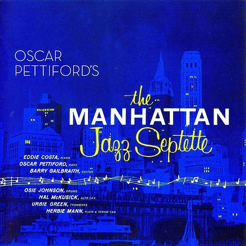 The Manhattan Jazz Septette von Oscar Pettiford