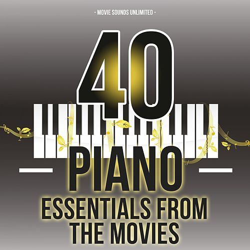 40 Piano Essentials from the Movies by Various Artists