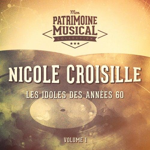 Les idoles des années 60 : Nicole Croisille, Vol. 1 by Nicole Croisille