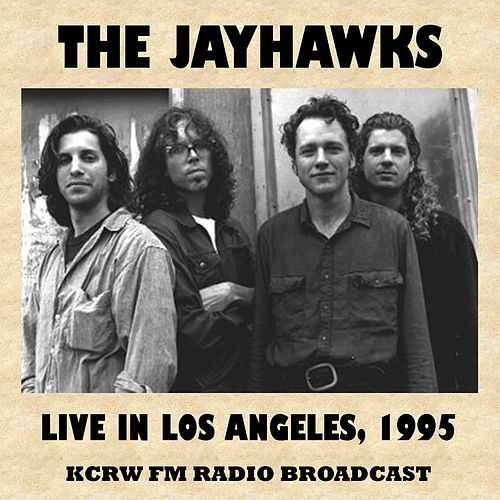 Live in Los Angeles, 1995 (Fm Radio Broadcast) by The Jayhawks