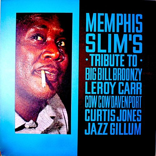 Memphis Slim's Tribute to Big Bill Broonzy, Leroy Carr, Cow Cow Davenport, Curtis Jones, Jazz Gillum de Memphis Slim