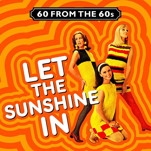 60 from the Sixties (Let the Sunshine In) by Various Artists
