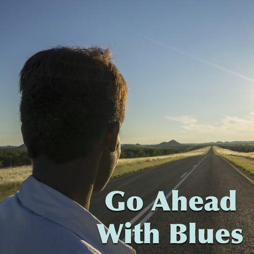 Go Ahead With Blues de Various Artists