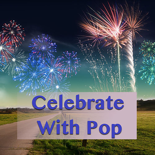 Celebrate With Pop by Various Artists