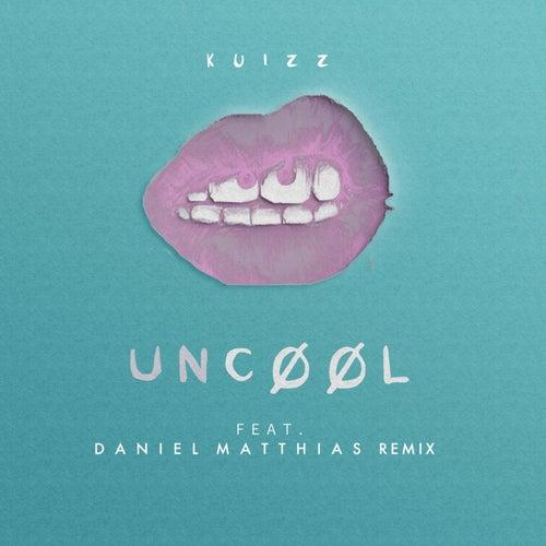 Uncool (Remix) by Kuizz