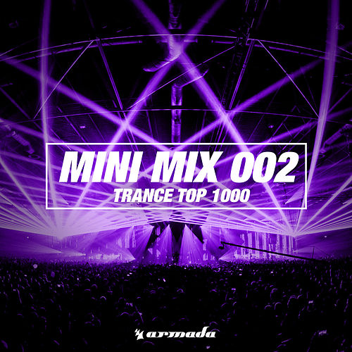 Trance Top 1000 (Mini Mix 002) - Armada Music von Various Artists