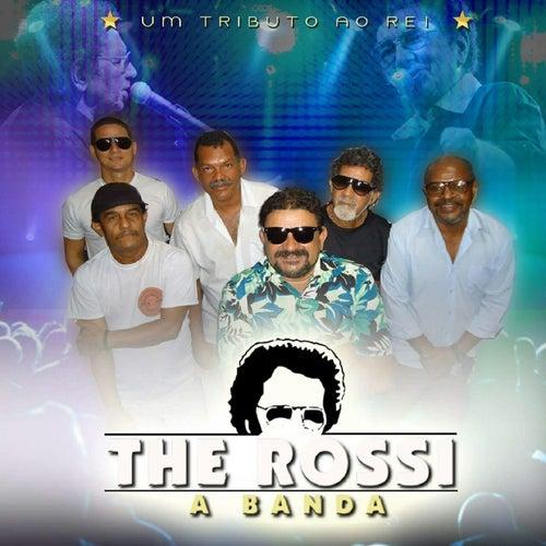 Um Tributo ao Rei (Ao Vivo) de The Rossi A Banda