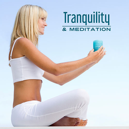 Tranquility & Meditation – Training Yoga, Peaceful Nature Sounds for Relaxation, Zen Music, Pure Mind, Relief, Water Sounds, New Age Music 2017 de Meditación Música Ambiente